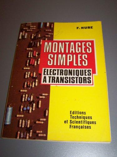 MONTAGES SIMPLES ELECTRONIQUES A TRANSISTORS