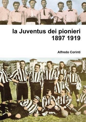 la-juventus-dei-pionieri-1897-1919