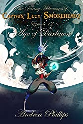 Age of Darkness (The Daring Adventures of Captain Lucy Smokeheart Book 12) (English Edition)