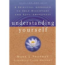 Understanding Yourself: A Spiritual Approach to Self-Discovery and Soul-Awareness (English Edition)