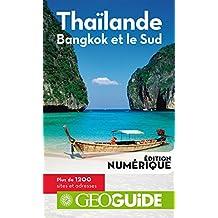 GEOguide Thaïlande. Bangkok et le Sud