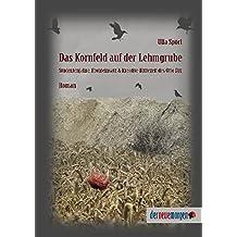 Das Kornfeld auf der Lehmgrube: Studentenjahre, Fronteinsatz & kreative Blütezeit des Otto Dix