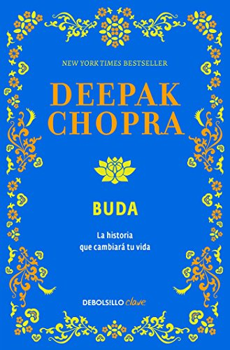 Buda: Una Historia de Iluminacion / Buddha: A Story of Enlightenment: Una Historia de Iluminacion por Deepak Chopra