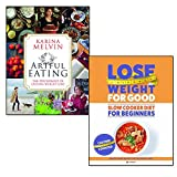 lose weight for good slow cooker diet for beginners and artful eating 2 books collection set - healthy rapid weight loss the natural way, the psychology of lasting weight loss