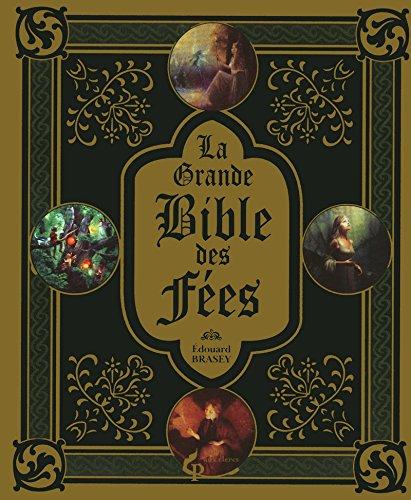 La Grande Bible des fées par Edouard Brasey