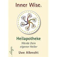 Inner Wise Heilapotheke: Werde Dein eigener Heiler