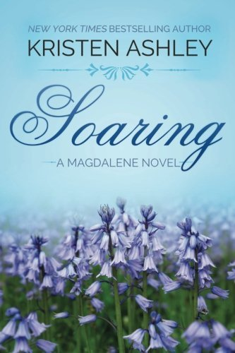 Soaring (The Magdalene Series) (Volume 2) by Kristen Ashley (2015-03-16)