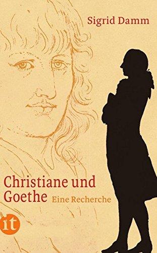 Christiane und Goethe: Eine Recherche by Sigrid Damm (2015-05-09)