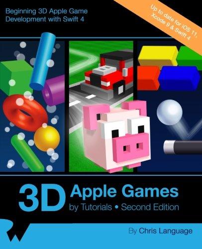 3D Apple Games by Tutorials Second Edition: Beginning 3D Apple Game Development with Swift 4 por raywenderlich.com Team