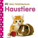Mein Fühlbilderbuch. Haustiere