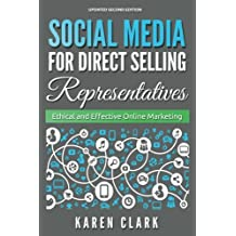 Social Media for Direct Selling Representatives: Ethical and Effective Online Marketing: Volume 1