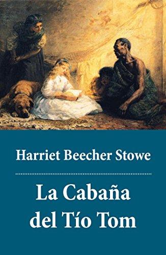 La Cabaña del Tío Tom por Harriet Beecher Stowe