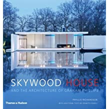 Skywood House: And the Architecture of Graham Phillips by Phyllis Richardson (2014-01-06)
