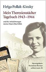 Mein Theresienstädter Tagebuch 1943-1944: und die Aufzeichnungen meines Vaters Otto Pollak