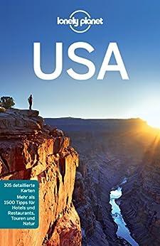 Lonely Planet Reiseführer USA: Dieser Titel ist bereits in einer aktuelleren Auflage erhältlich!: mit Downloads aller Karten (Lonely Planet Reiseführer E-Book)