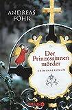 Der Prinzessinnenmörder: Kriminalroman