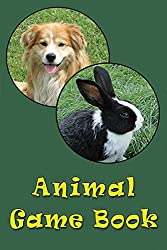 Animal Game Book - Picture Quiz Book For Children Ages 3 to 6 - Fun Facts About Animals