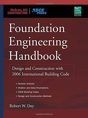Foundation Engineering Handbook: Design and Construction with 2006 International Building Code 1st edition by Day,Robert (2005) Hardcover