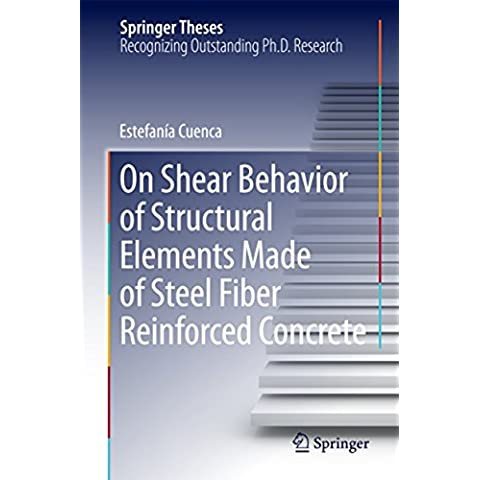 On Shear Behavior of Structural Elements Made of Steel Fiber Reinforced Concrete (Springer Theses)