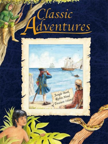 Classic adventures : Jungle Book, Robin Hood, Treasure Island.