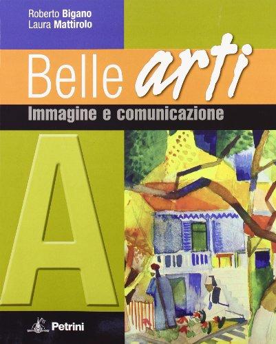 Belle arti. Per la Scuola media. Con espansione online: BELLE ARTI A: 1
