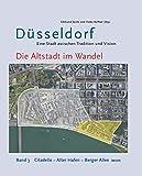 Die Altstadt im Wandel: Band 3 - Citadelle, Alter Hafen, Berger Allee -