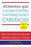 Alimentos Que Luchan Contra Las Enfermedades Cardiacas: Una Guia Nutricional Para Mantener Sano El Corazon