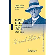 David Hilbert's Lectures on the Foundations of Physics 1898-1914: Classical, Relativistic and Statistical Mechanics
