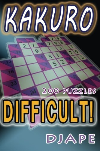 Difficult Kakuro: 200 puzzles: Volume 1