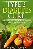 Image de Type 2 Diabetes Cure: Natural Treatments that will Prevent and Reverse Diabetes (Natural Health Books) (English Edition)