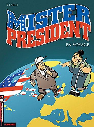 Mister President - tome 2 - En voyage