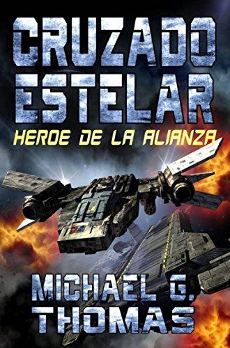 Cruzado Estelar: Heroe de la Alianza eBook: Michael G ...