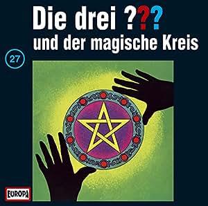 Die drei Fragezeichen - Folge 27: und der magische Kreis