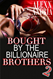 Bought By The Billionaire Brothers 2: Caught Between Brothers (Billionaire romance)