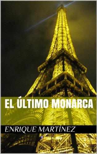 El último monarca por Enrique Martínez