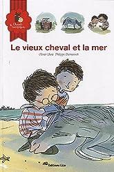 Le Vieux Cheval et la Mer - Dès 6 ans