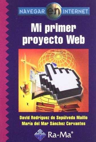 Navegar en Internet: Mi primer proyecto web por Sixto Rodríguez de Sepúlveda