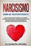 Narcisismo: ¡Guía Específica para Reconocer a una Persona Narcisista!. Comprende el Trastorno de Personalidad Narcisista, Reconoce sus Características y Aprende a Identificar sus Desencadenantes