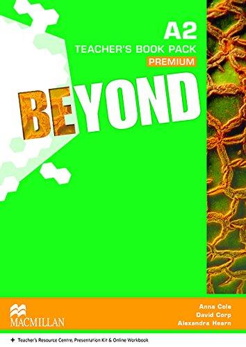 Beyond A2 Teacher's Book Premium Pack por Anna Cole
