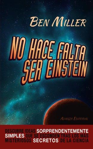 No hace falta ser Einstein (Libros Singulares (Ls)) por Ben Miller