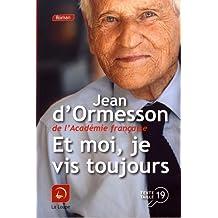 Et moi, je vis toujours de Jean d'Ormesson
