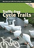 Traffic-free Cycle Trails: More Than 400 Traffic-free Cycling Routes Around Britain