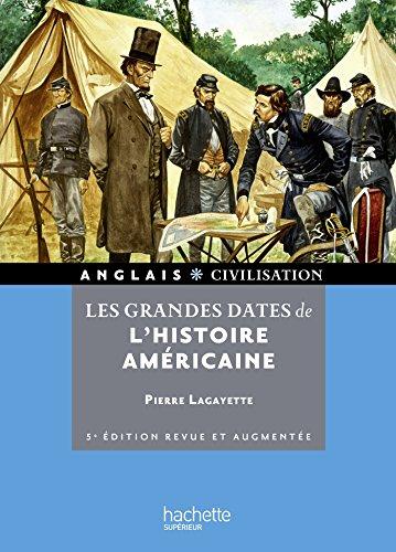 Les grandes dates de l'Histoire américaine par Pierre Lagayette