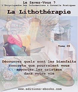 La lithothérapie (Encyclopédie Le Savez-Vous ? t. 20) par [Collectif, EditionsEbooks, James,Chris]