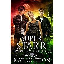 Super Starr (Clem Starr: Demon Fighter Book 6) (English Edition)