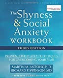 The Shyness and Social Anxiety Workbook, 3rd Edition: Proven, Step-by-Step Techniques for Overcoming Your Fear (New Harbinger Self Help Workbk)