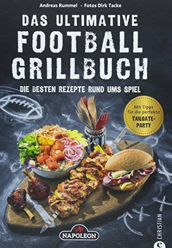 ative Football-Grillbuch. Die besten Rezepte rund ums Spiel. Ein Grillbuch vom Grillprofi Andreas Rummel. Grillen und Football - die perfekte Kombination! ()