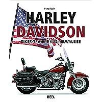 Harley-Davidson: Biker-Träume aus Milwaukee (German Edition)