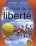 Le choix de la liberté - Et si tout le monde avait droit au bonheur...
