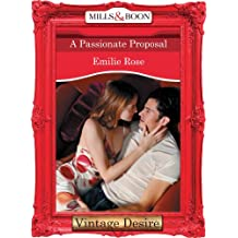 A Passionate Proposal (Mills & Boon Desire)